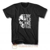 Stay Wild Free Skull T Shirt
