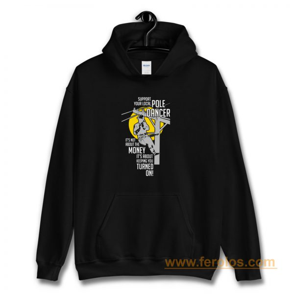 Support Your Pole Dancer Utility Electric Lineman Hoodie