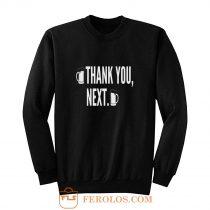 Thank You Next Beer Sweatshirt