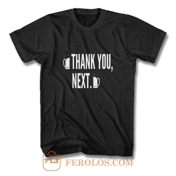 Thank You Next Beer T Shirt