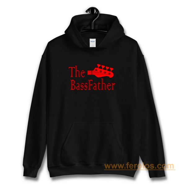The Bass father t for Bass Guitarist Hoodie