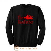 The Bass father t for Bass Guitarist Sweatshirt