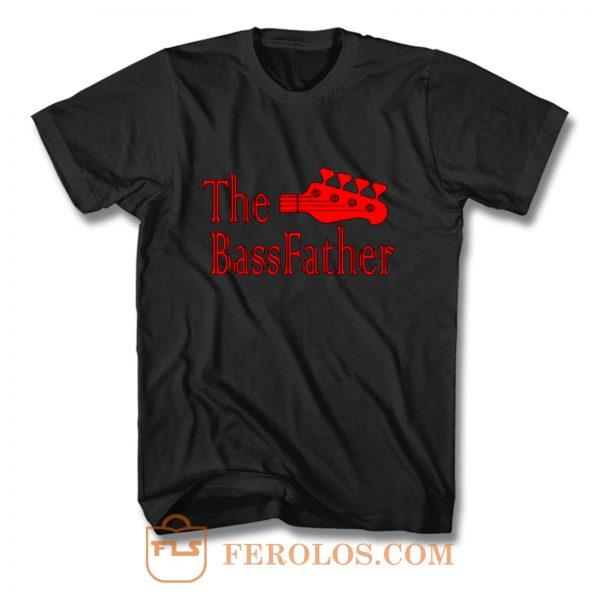The Bass father t for Bass Guitarist T Shirt