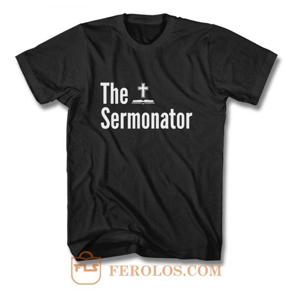 The Sermonator Religious T Shirt