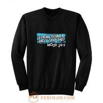 Thou Shall Not Try Me Mood 247 Funny mom Sarcastic Sweatshirt