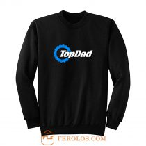 Top Dad Top Gear The Grand Tour The Stig Fathers Day Sweatshirt