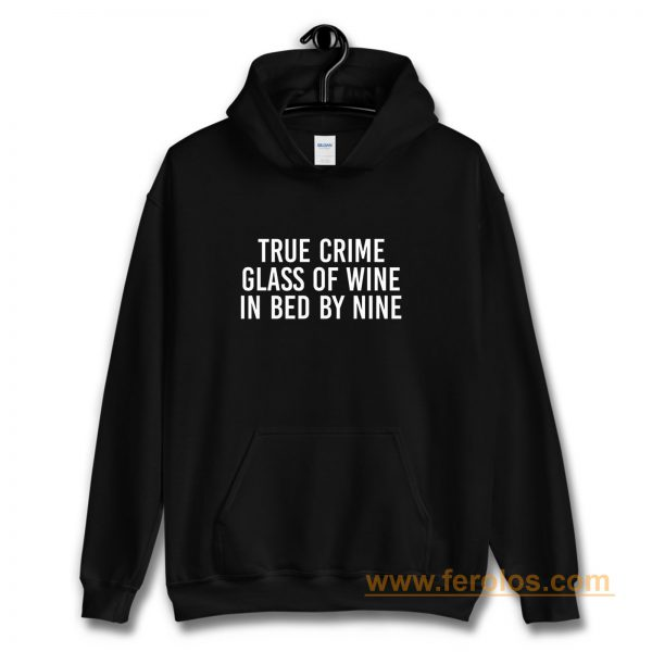 True Crime Wine Lovers Murderino True Crime Fan Introvert Wine Drinker True Crime Lover Hoodie