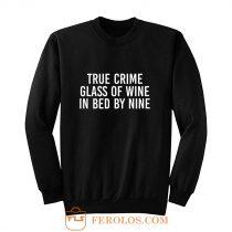 True Crime Wine Lovers Murderino True Crime Fan Introvert Wine Drinker True Crime Lover Sweatshirt