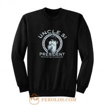 Uncle Si for President Duck Dynasty Sweatshirt