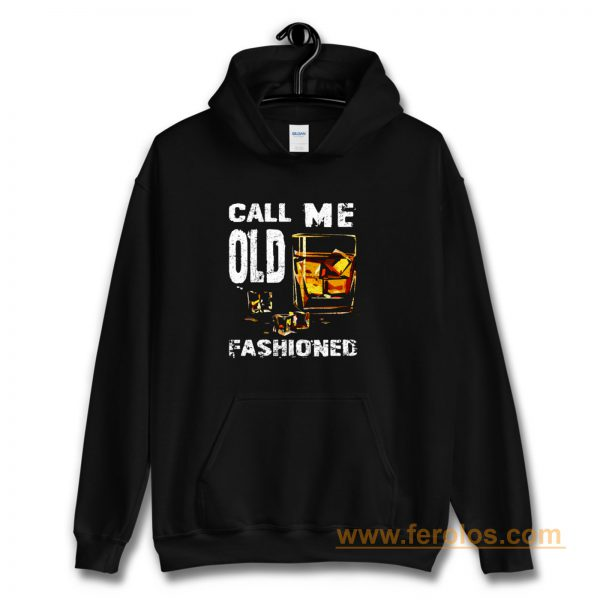 Vintage Call Me Old Fashioned Whiskey Hoodie