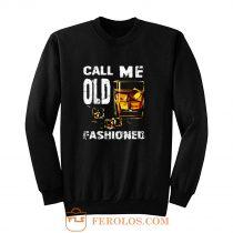 Vintage Call Me Old Fashioned Whiskey Sweatshirt