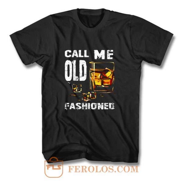 Vintage Call Me Old Fashioned Whiskey T Shirt