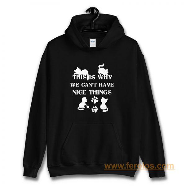 We Cant Have Nice Things Cat Tees Hoodie