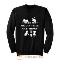 We Cant Have Nice Things Cat Tees Sweatshirt