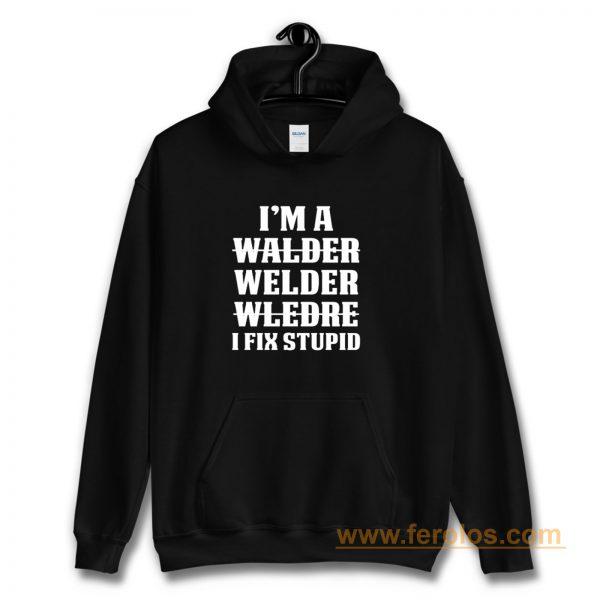 Welder Fix Stupid Proud Welder Hoodie