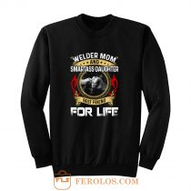 Welder Mom And Smartass Daughter Best Friend Proud Welder Sweatshirt