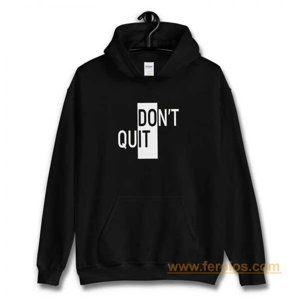 Willpower Ambiguous Print Dont Do It Quit Hoodie