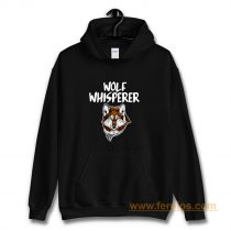 Wolf Whisperer Wolf pack Wolf lovers Hoodie