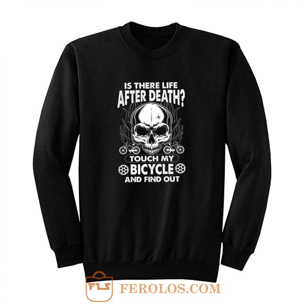is there life after death BIYCLE Sweatshirt