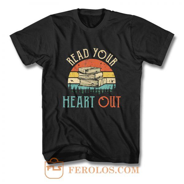read your heart out reading book librarian teacher T Shirt