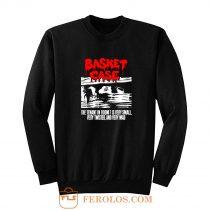 Basket Case Movie Sweatshirt