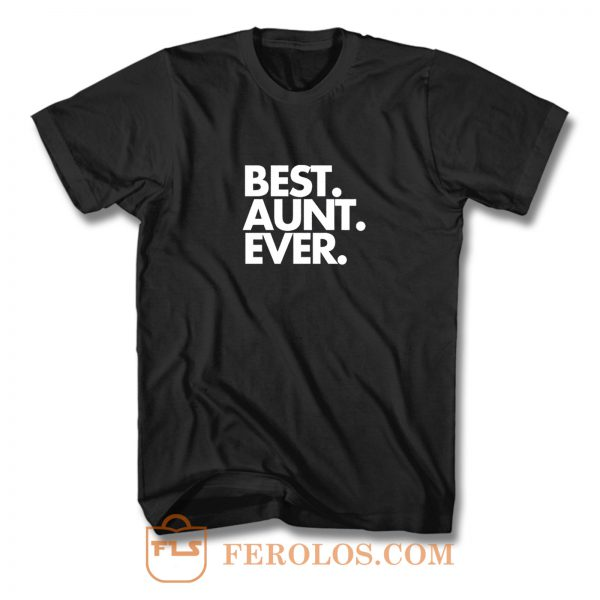 Best Aunt Ever Quote T Shirt
