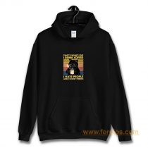 Cat Thats What I Do I Drink Coffee I Hate People And I Know Things Hoodie