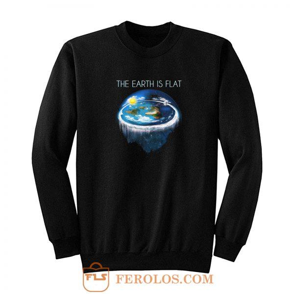 Earth Is Flat Sweatshirt