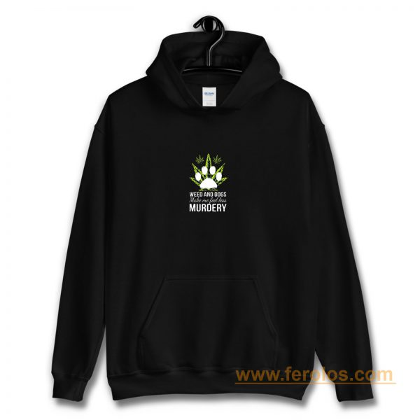 Easily Distracted By Weed And Dogs Hoodie