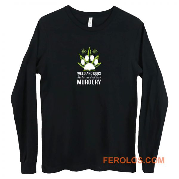 Easily Distracted By Weed And Dogs Long Sleeve