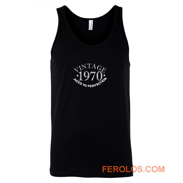 Fifty Vintage Year 1970 Aged To Perfection Tank Top