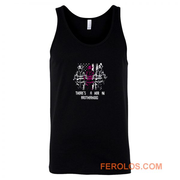 Firewoman Theres A Her In Brotherhood Tank Top