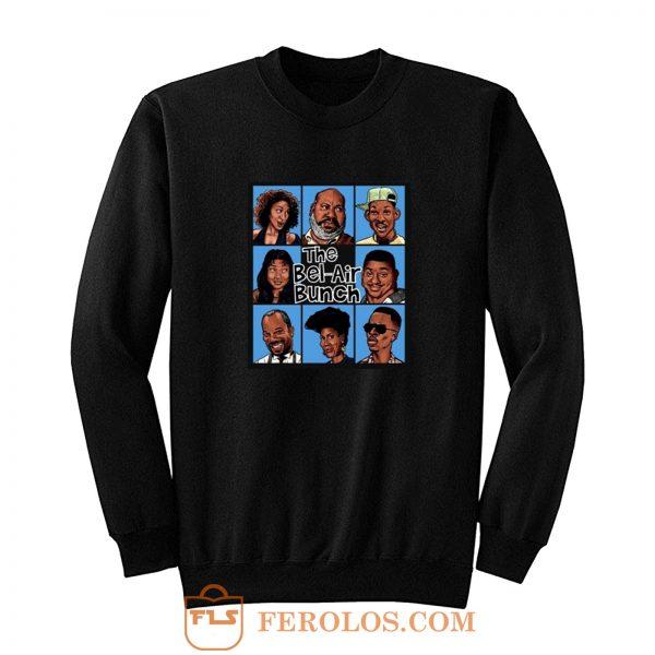 Fresh Prince Of Bel Air Parody The Bel Air Bunch Sweatshirt