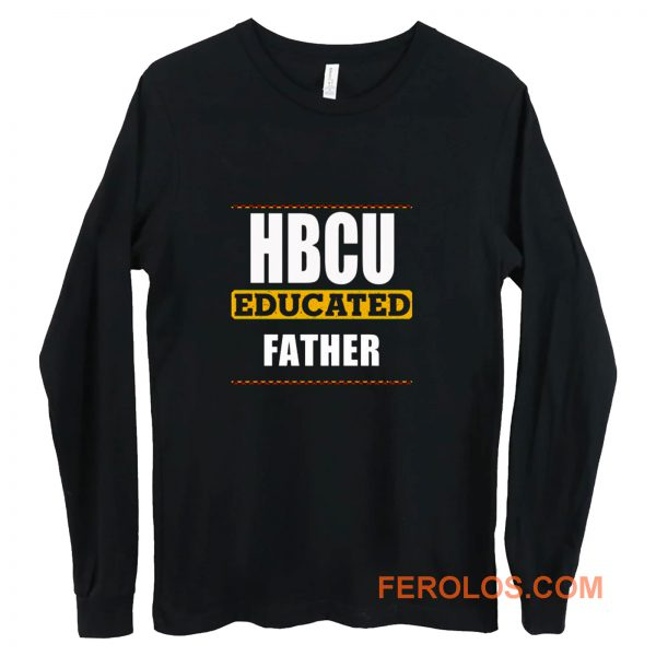 Hbcu Educated Father Black Long Sleeve
