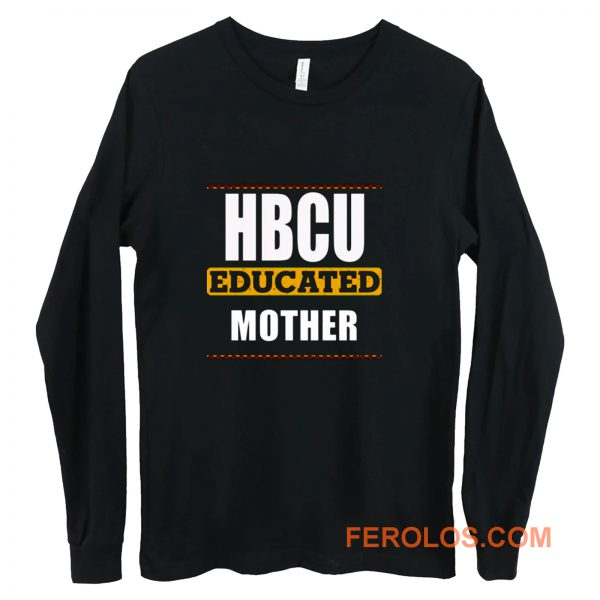 Hbcu Educated Mother Long Sleeve