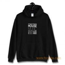 House Music Dj Not Everyone Understands House Music Hoodie