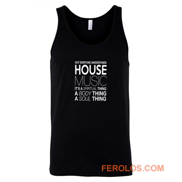 House Music Dj Not Everyone Understands House Music Tank Top