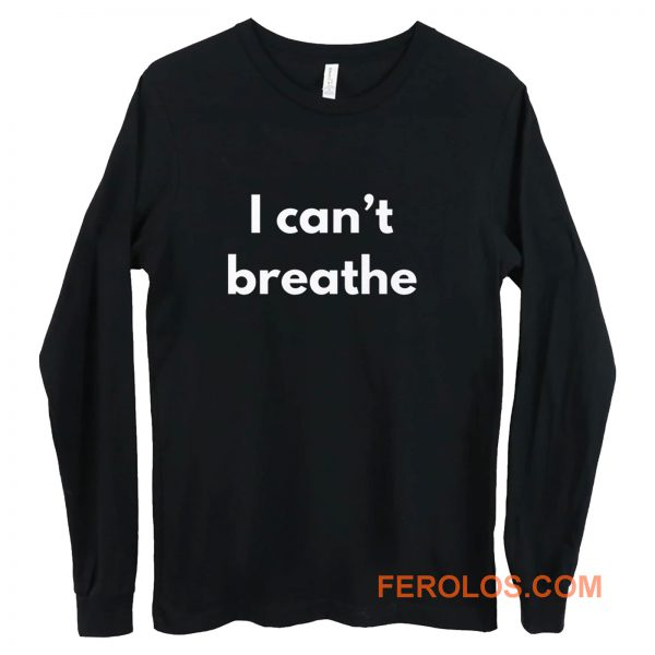 I cant Breather Long Sleeve