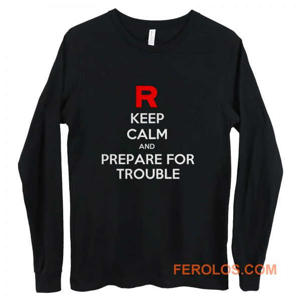 Keep Calm and Prepare For Trouble LADY FIT Pokemon Go Nintendo Long Sleeve