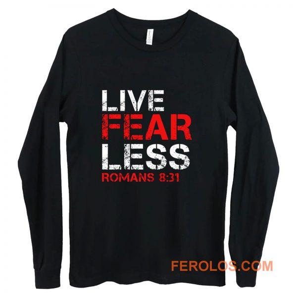 Live Fearless Christian Faith Long Sleeve