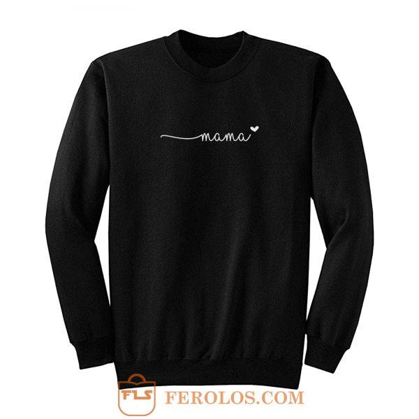 Mama Love Quote Sweatshirt