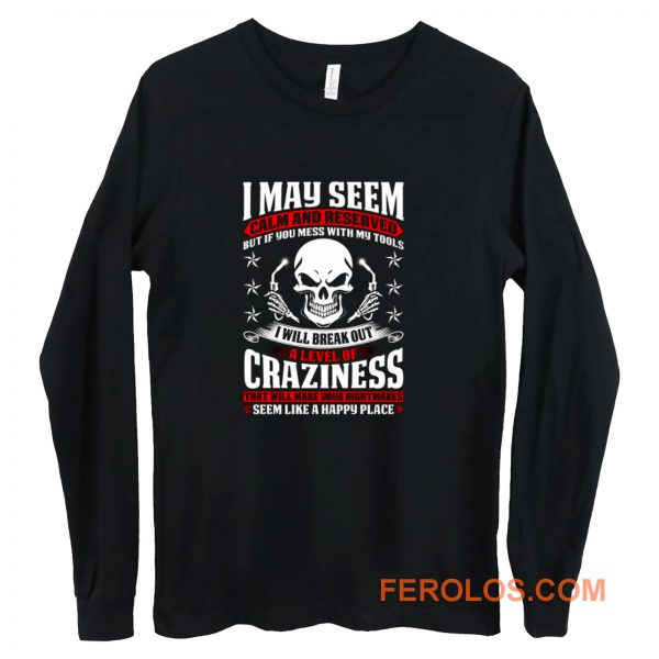 May Seem Calm And Reserved Long Sleeve