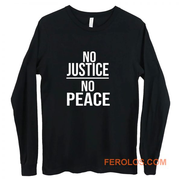 No Justice No Peace Quote Long Sleeve