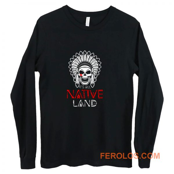 No One is Illegal on Stolen Land Native American Long Sleeve