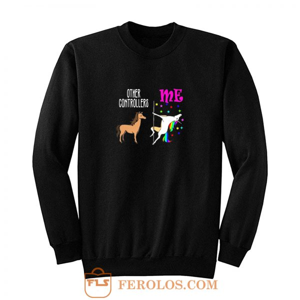 Other Controllers Me Unicorn Sweatshirt