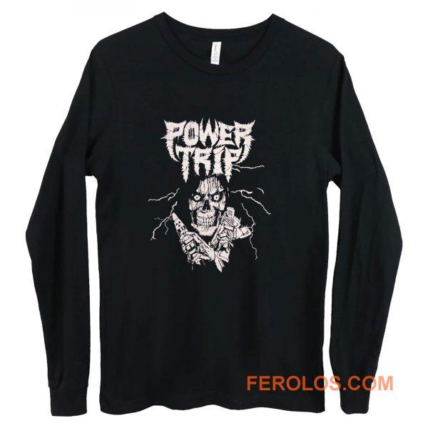 Power Trip metal Long Sleeve