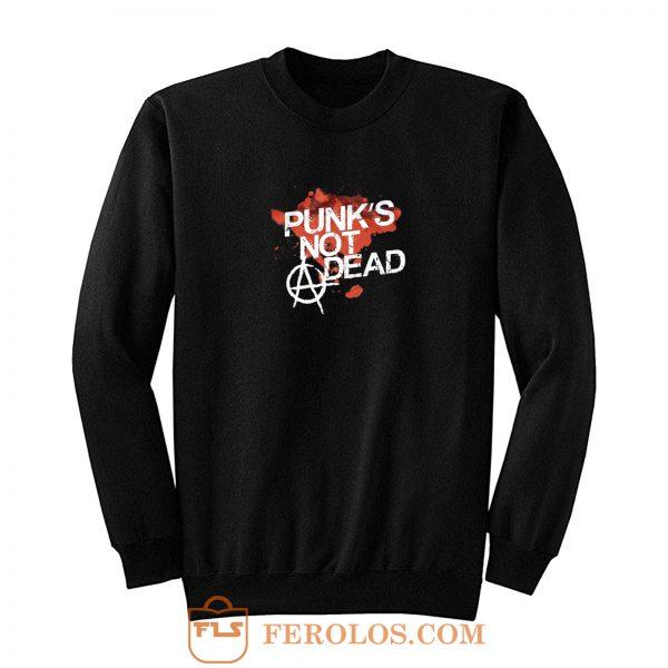Punks Not Dead Rock Sweatshirt