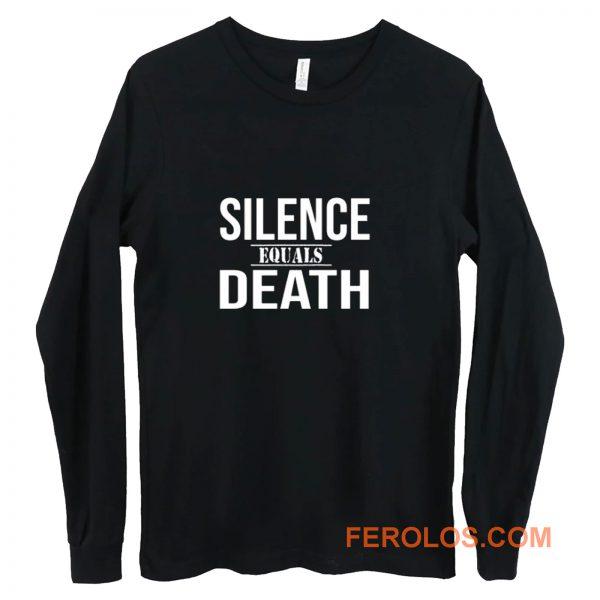 Silence Equals Death Long Sleeve