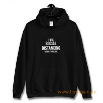 Social Distancing Funny Anti Social Introvert Hoodie