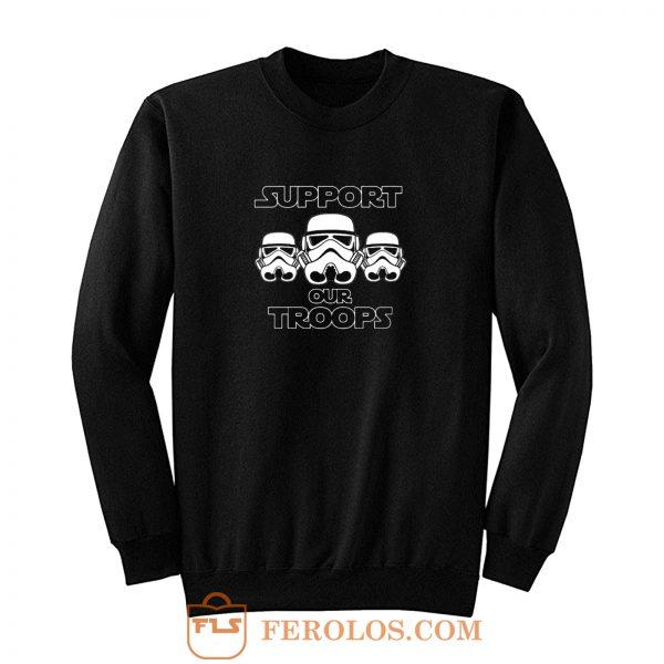 Support Our Troops Stormtrooper Star Wars Darth Vader Jedi Movie Sweatshirt